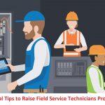 9 Practical Tips to Raise Field Service Technicians Productivity